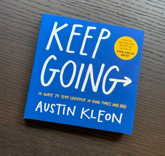 Keep Going Austin Kleon - Smaller.jpeg