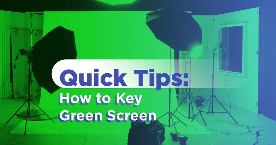 SOM_QuickTip_GreenScreen_Featured.jpg