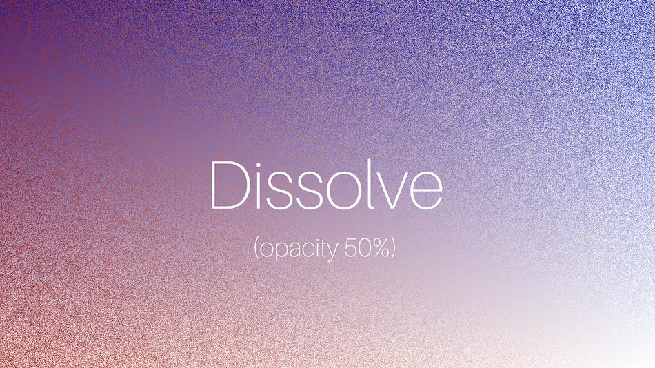 1-Dissolve.png