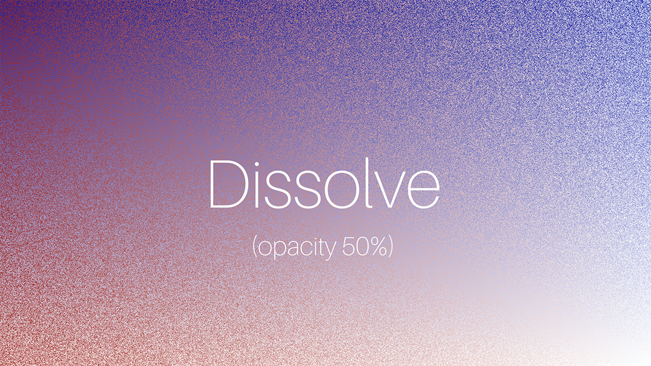 1-Dissolve.png